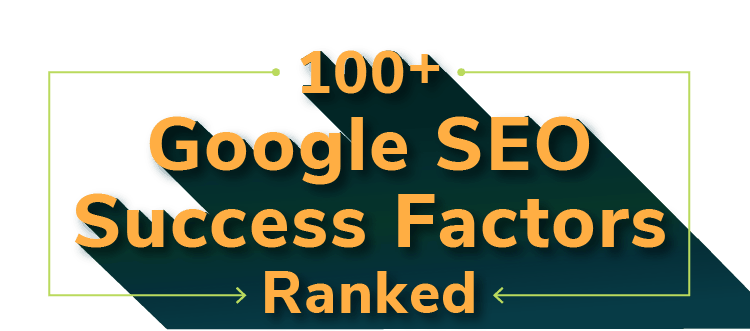 100+ Google SEO Success Factors